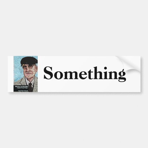 Bagby: Botherations and Observations Bumper Sticker