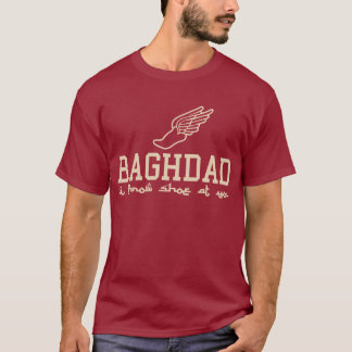 Baghdad - I throw shoe at you T-Shirt