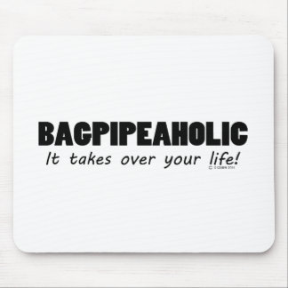 Bagpipeaholic Life Mouse Pads