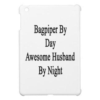 Bagpiper By Day Awesome Husband By Night iPad Mini Cases