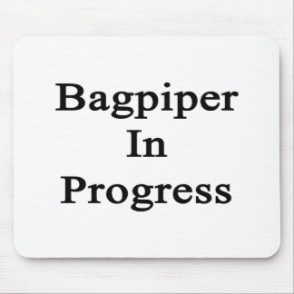 Bagpiper In Progress Mouse Pad