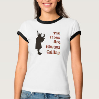 Bagpiper T-Shirt - The Pipes Are Always Calling