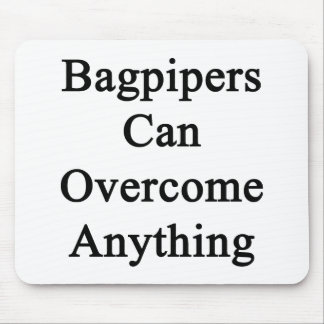 Bagpipers Can Overcome Anything Mouse Pad
