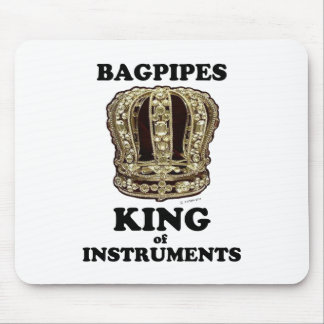 Bagpipes King of Instruments Mouse Pad