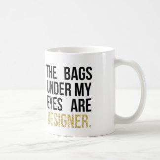 Bags Under My Eyes are Designer Glitter Coffee Mug