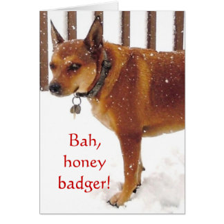Bah, Honey Badger! Western Cattle Dog Support Card