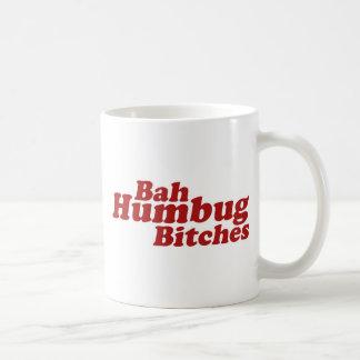 Bah Humbug Bitches Coffee Mug