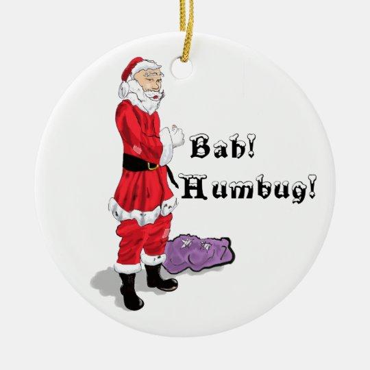 Bah Humbug Christmas 2011 Ceramic Ornament