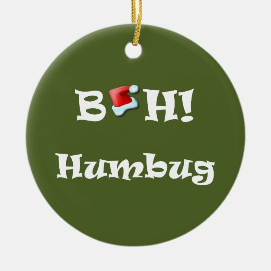 Bah! Humbug Christmas Decoration - Bah! Humbug Christmas Decoration Zazzle.com