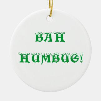 BAH HUMBUG! CHRISTMAS ORNAMENT