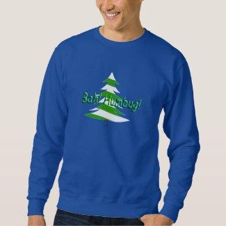 Bah! Humbug! Pullover Sweatshirts