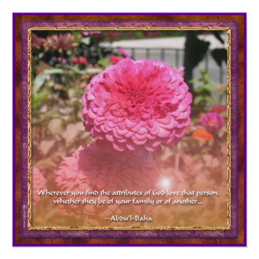 Baha'i Attributes Quotation - Zinnia Poster