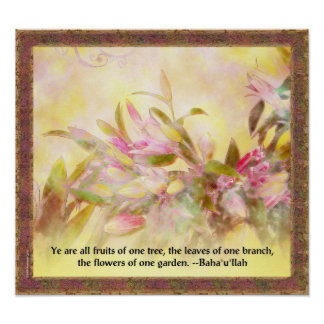 Baha'i Flowers of One Garden Quotation Poster