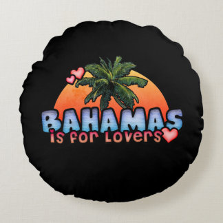 Bahamas is for Lovers Round Pillow