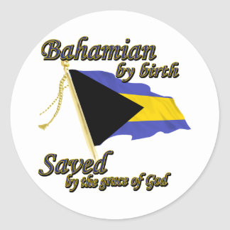 Bahamian by birth saved by the grace of God Classic Round Sticker