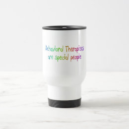 Bahavioral Therapists Are Special People Travel Mug