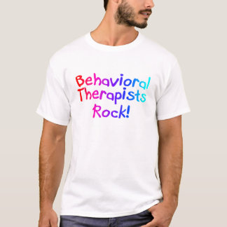 Bahaviorial Therapist Rock T-Shirt