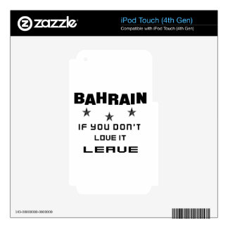 Bahrain If you don't love it, Leave Decals For iPod Touch 4G