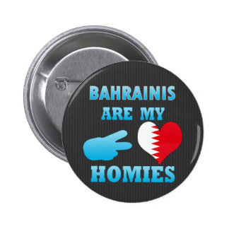 Bahrainis are my Homies Pinback Buttons