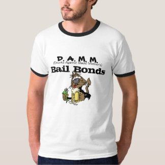 Bail Bond (DAMM) T-Shirt