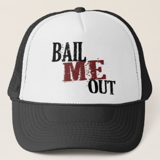 Bail Me Out Hat