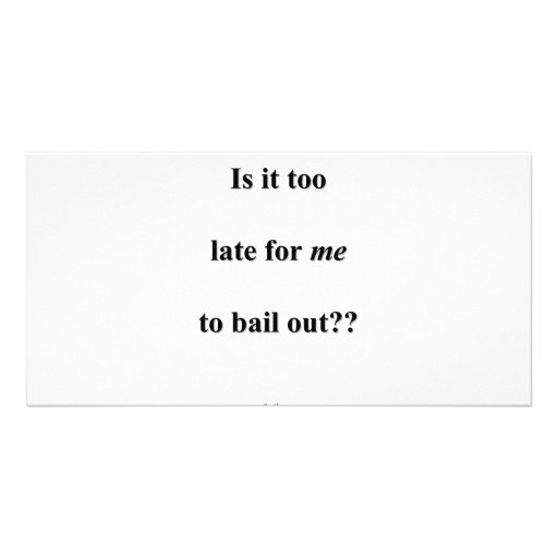 Bail Me Out Photo Cards