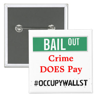 BAIL OUT - Crime DOES Pay Pin