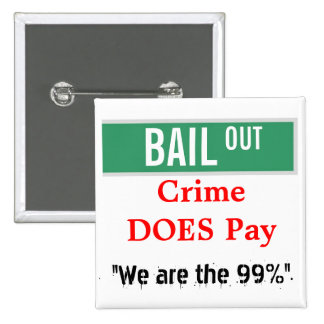"""BAIL OUT - """"We are the 99%"""" 2 Inch Square Button"""
