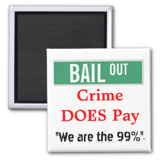 "BAIL OUT - ""We are the 99%"" 2 Inch Square Magnet"