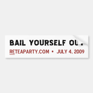 Bail Yourself Out Car Bumper Sticker