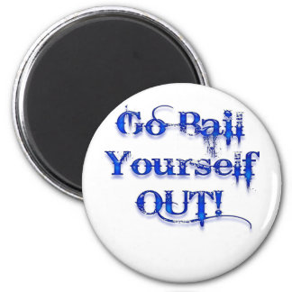 Bail Yourself Out Funny Bailout 2 Inch Round Magnet