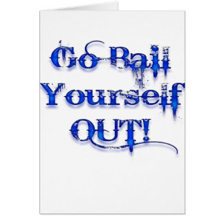 Bail Yourself Out Funny Bailout Card