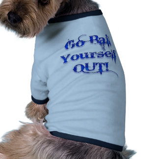 Bail Yourself Out Funny Bailout Dog Tee Shirt