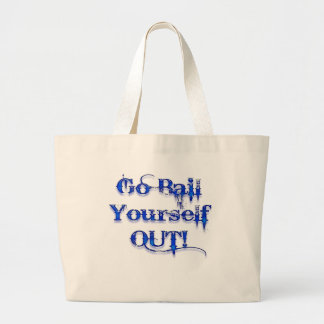 Bail Yourself Out Funny Bailout Large Tote Bag