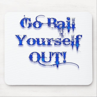 Bail Yourself Out Funny Bailout Mouse Pad