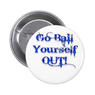 Bail Yourself Out Funny Bailout Pinback Button