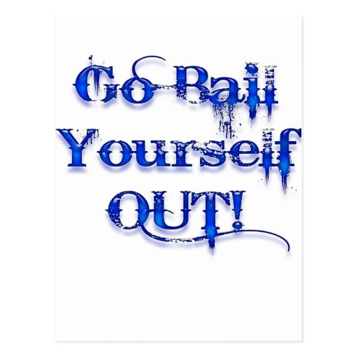 Bail Yourself Out Funny Bailout Post Card