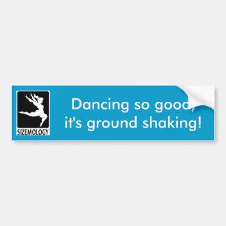 ¡Bailando tan bueno, ha molido la sacudida! Pegatina Para Auto