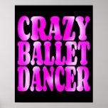 Bailarín de ballet loco en rosa posters