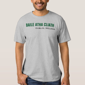 Baile Atha Cliath - Dublin - Customized T Shirt