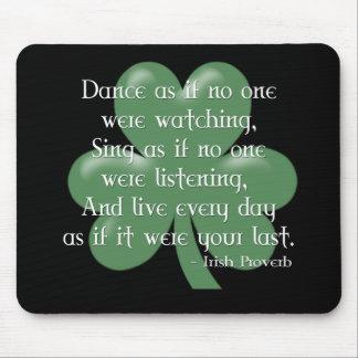 Baile como si:: Proverbio irlandés (diseño blanco) Tapete De Raton