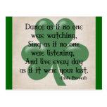Baile como si:: Proverbio irlandés (ennegrezca el  Tarjeta Postal