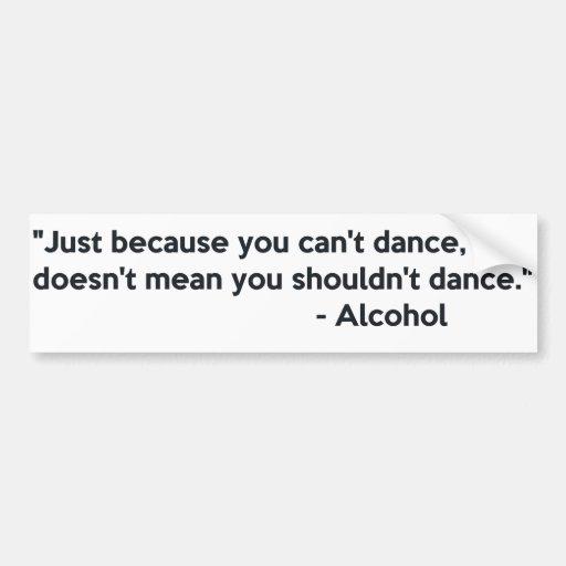 Baile de la confianza del alcohol pegatina para auto