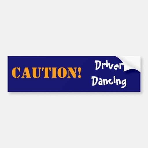 ¡Baile del conductor, PRECAUCIÓN! Pegatina Para Auto