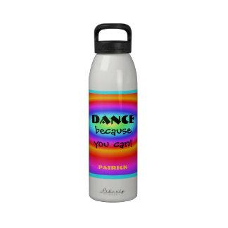 Baile porque usted puede baile psicodélico botellas de agua reutilizables