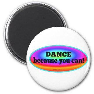 """""""Baile porque usted puede"""" danza colorida psicodél Imán Redondo 5 Cm"""