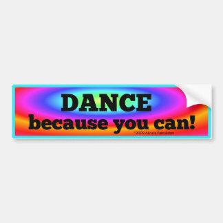 """""""Baile porque usted puede"""" pegatina para el parach Pegatina Para Auto"""