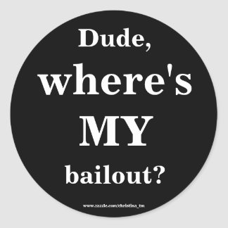 Bailout Classic Round Sticker