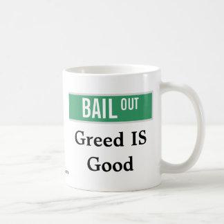 Bailout: Greed IS Good Coffee Mug