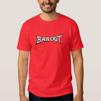 BailOut T Shirts